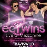 EC Twins with TRAVISWILD at Mezzanine