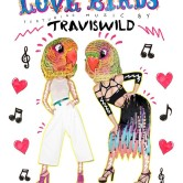 Love Birds w/ Traviswild & Swells [SF]