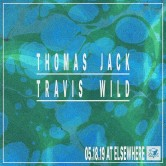 Travis Wild + Thomas Jack @ Elsewhere (Brooklyn)